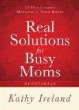 Real Solutions for Busy Moms Devotional by Kathy Ireland