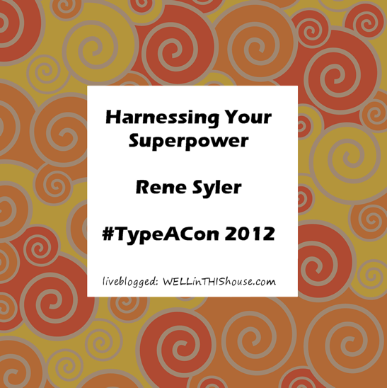 Harnessing Your Superpower - Rene Syler