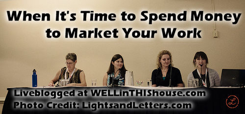 When It's Time to Spend Money to Market Your Work - BlogHer 2012
